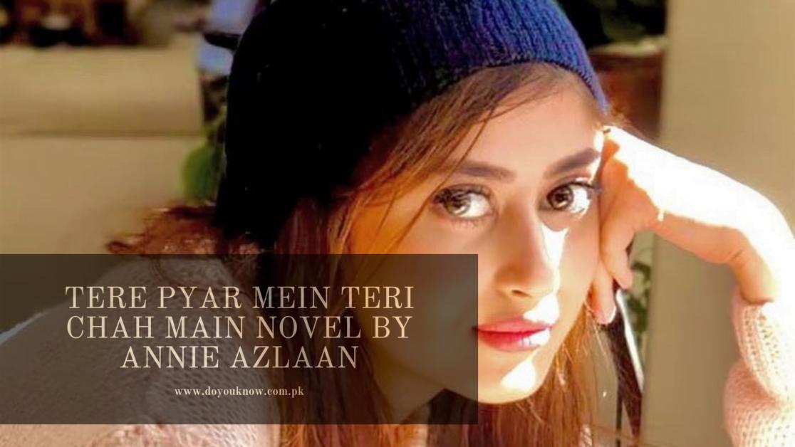 Tere Pyar Mein Teri Chah Mein Novel   Annie Azlaan Novel Read Online