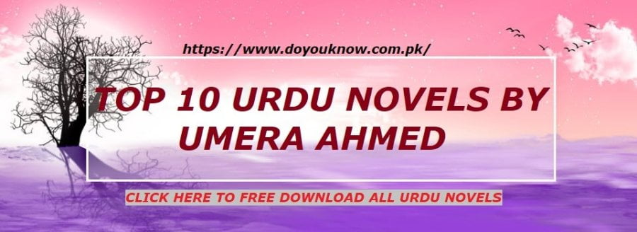 Top 10 Complete urdu Novels by Umera Ahmed